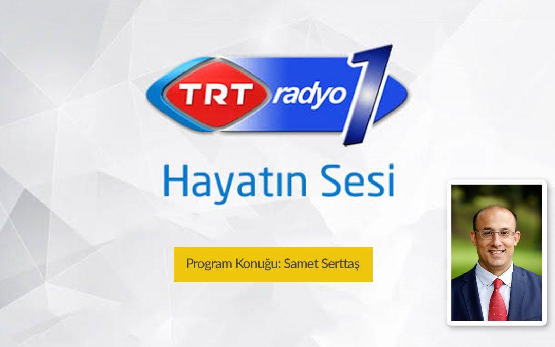 GTBD Yönetim Kurulu Başkanı Samet Serttaş ,TRT Radyo 1'de Hayatın Sesi Programına katıldı.